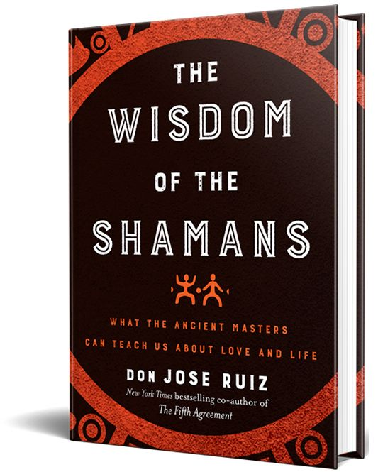 The Fifth Agreement And The Wisdom Of The Shamans With Don Jose Ruiz